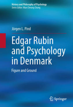 Pind, Jörgen L. - Edgar Rubin and Psychology in Denmark, ebook