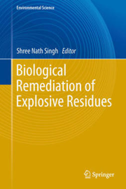 Singh, Shree Nath - Biological Remediation of Explosive Residues, ebook