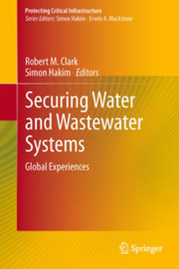 Clark, Robert M. - Securing Water and Wastewater Systems, e-bok