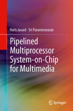 Javaid, Haris - Pipelined Multiprocessor System-on-Chip for Multimedia, ebook