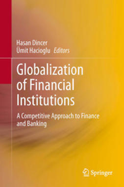 Dincer, Hasan - Globalization of Financial Institutions, e-bok