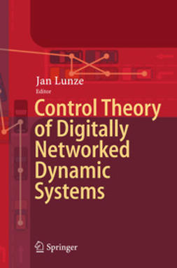 Lunze, Jan - Control Theory of Digitally Networked Dynamic Systems, e-bok