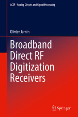 Jamin, Olivier - Broadband Direct RF Digitization Receivers, ebook