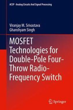 Srivastava, Viranjay M. - MOSFET Technologies for Double-Pole Four-Throw Radio-Frequency Switch, ebook