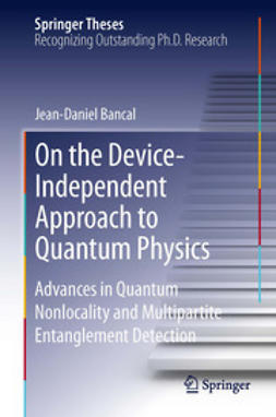Bancal, Jean-Daniel - On the Device-Independent Approach to Quantum Physics, ebook