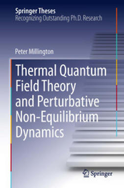 Millington, Peter - Thermal Quantum Field Theory and Perturbative Non-Equilibrium Dynamics, ebook