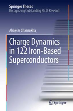 Charnukha, Aliaksei - Charge Dynamics in 122 Iron-Based Superconductors, ebook
