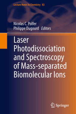 Polfer, Nicolas C. - Laser Photodissociation and Spectroscopy of Mass-separated Biomolecular Ions, ebook