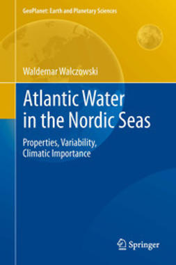 Walczowski, Waldemar - Atlantic Water in the Nordic Seas, ebook
