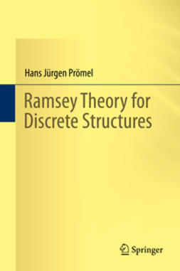 Prömel, Hans Jürgen - Ramsey Theory for Discrete Structures, ebook