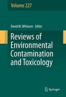 Whitacre, David M. - Reviews of Environmental Contamination and Toxicology, Volume 227, e-bok