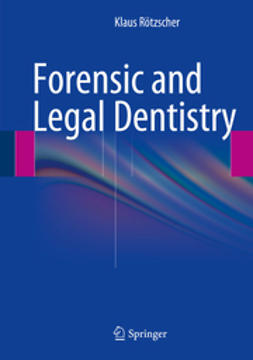 Rötzscher, Klaus - Forensic and Legal Dentistry, ebook