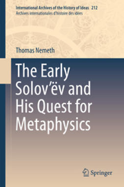 Nemeth, Thomas - The Early Solov'ëv and His Quest for Metaphysics, ebook