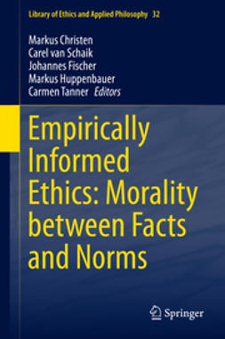 Christen, Markus - Empirically Informed Ethics: Morality between Facts and Norms, ebook