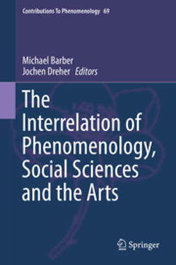 Barber, Michael - The Interrelation of Phenomenology, Social Sciences and the Arts, ebook