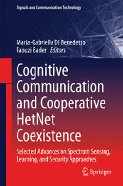 Benedetto, Maria-Gabriella Di - Cognitive Communication and Cooperative HetNet Coexistence, ebook