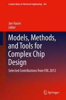 Haase, Jan - Models, Methods, and Tools for Complex Chip Design, e-bok