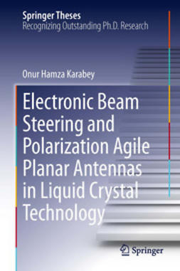 Karabey, Onur Hamza - Electronic Beam Steering and Polarization Agile Planar Antennas in Liquid Crystal Technology, ebook
