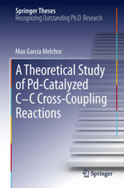 Melchor, Max García - A Theoretical Study of Pd-Catalyzed C-C Cross-Coupling Reactions, e-kirja