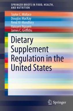 Wallace, Taylor C. - Dietary Supplement Regulation in the United States, e-bok