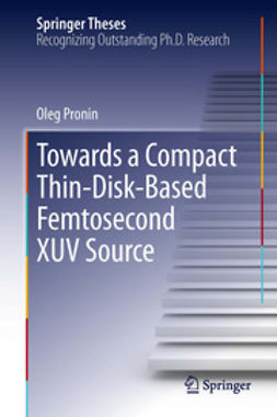 Pronin, Oleg - Towards a Compact Thin-Disk-Based Femtosecond XUV Source, ebook