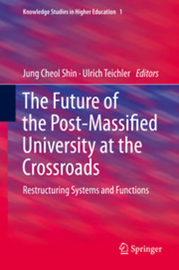 Shin, Jung Cheol - The Future of the Post-Massified University at the Crossroads, e-kirja