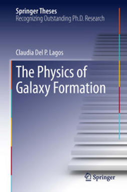 Lagos, Claudia Del P. - The Physics of Galaxy Formation, ebook