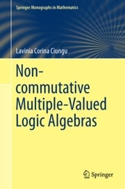 Ciungu, Lavinia Corina - Non-commutative Multiple-Valued Logic Algebras, ebook