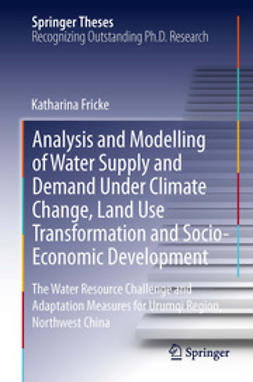 Fricke, Katharina - Analysis and Modelling of Water Supply and Demand Under Climate Change, Land Use Transformation and Socio-Economic Development, ebook