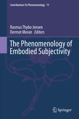 Jensen, Rasmus Thybo - The Phenomenology of Embodied Subjectivity, ebook