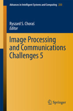 Choras, Ryszard S. - Image Processing and Communications Challenges 5, ebook
