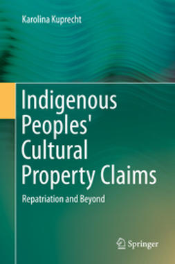 Kuprecht, Karolina - Indigenous Peoples' Cultural Property Claims, ebook