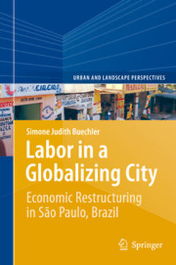 Buechler, Simone Judith - Labor in a Globalizing City, ebook