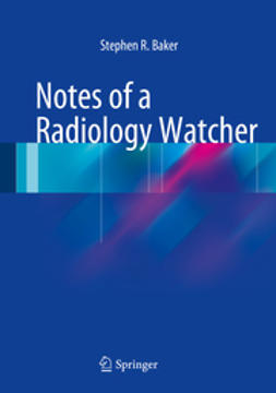 Baker, Stephen R. - Notes of a Radiology Watcher, ebook
