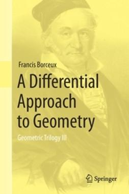 Borceux, Francis - A Differential Approach to Geometry, ebook