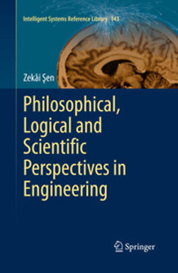 Şen, Zekâi - Philosophical, Logical and Scientific Perspectives in Engineering, e-bok