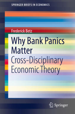 Betz, Frederick - Why Bank Panics Matter, ebook