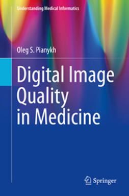 Pianykh, Oleg S. - Digital Image Quality in Medicine, ebook