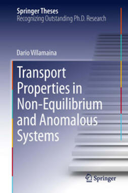 Villamaina, Dario - Transport Properties in Non-Equilibrium and Anomalous Systems, ebook