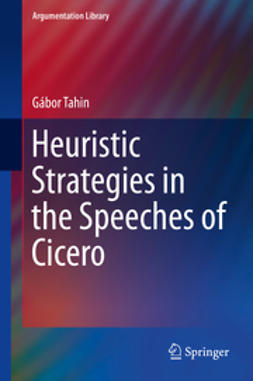 Tahin, Gábor - Heuristic Strategies in the Speeches of Cicero, ebook