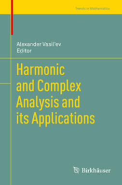 Vasil'ev, Alexander - Harmonic and Complex Analysis and its Applications, ebook