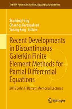 Feng, Xiaobing - Recent Developments in Discontinuous Galerkin Finite Element Methods for Partial Differential Equations, ebook