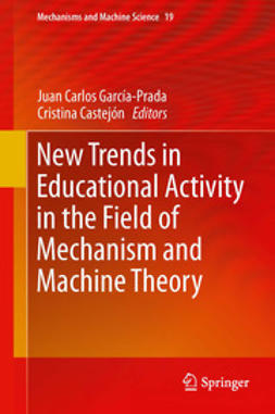 García-Prada, Juan Carlos - New Trends in Educational Activity in the Field of Mechanism and Machine Theory, ebook