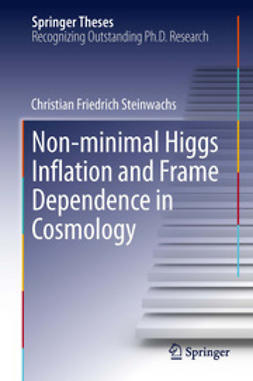 Steinwachs, Christian Friedrich - Non-minimal Higgs Inflation and Frame Dependence in Cosmology, ebook