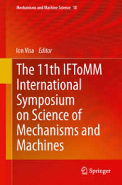 Visa, Ion - The 11th IFToMM International Symposium on Science of Mechanisms and Machines, ebook