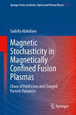 Abdullaev, Sadrilla - Magnetic Stochasticity in Magnetically Confined Fusion Plasmas, ebook