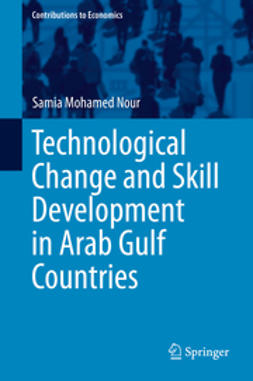 Nour, Samia Mohamed - Technological Change and Skill Development in Arab Gulf Countries, ebook