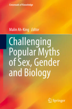 Ah-King, Malin - Challenging Popular Myths of Sex, Gender and Biology, ebook