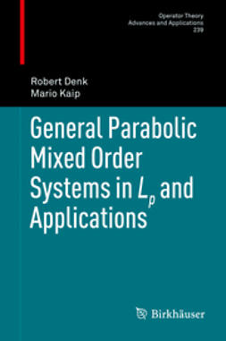 Denk, Robert - General Parabolic Mixed Order Systems in Lp and Applications, ebook