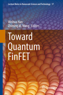 Han, Weihua - Toward Quantum FinFET, ebook